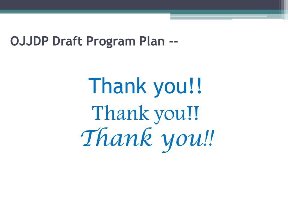 OJJDP Draft Program Plan -- Thank you!!