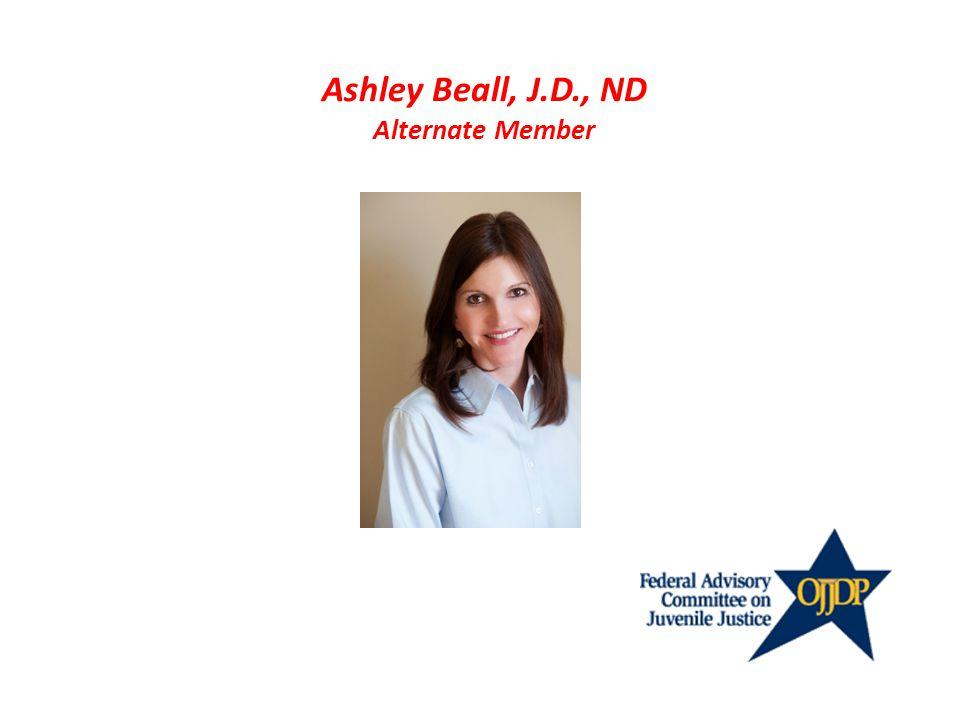 Ashley Beall, J.D., ND Alternate Member