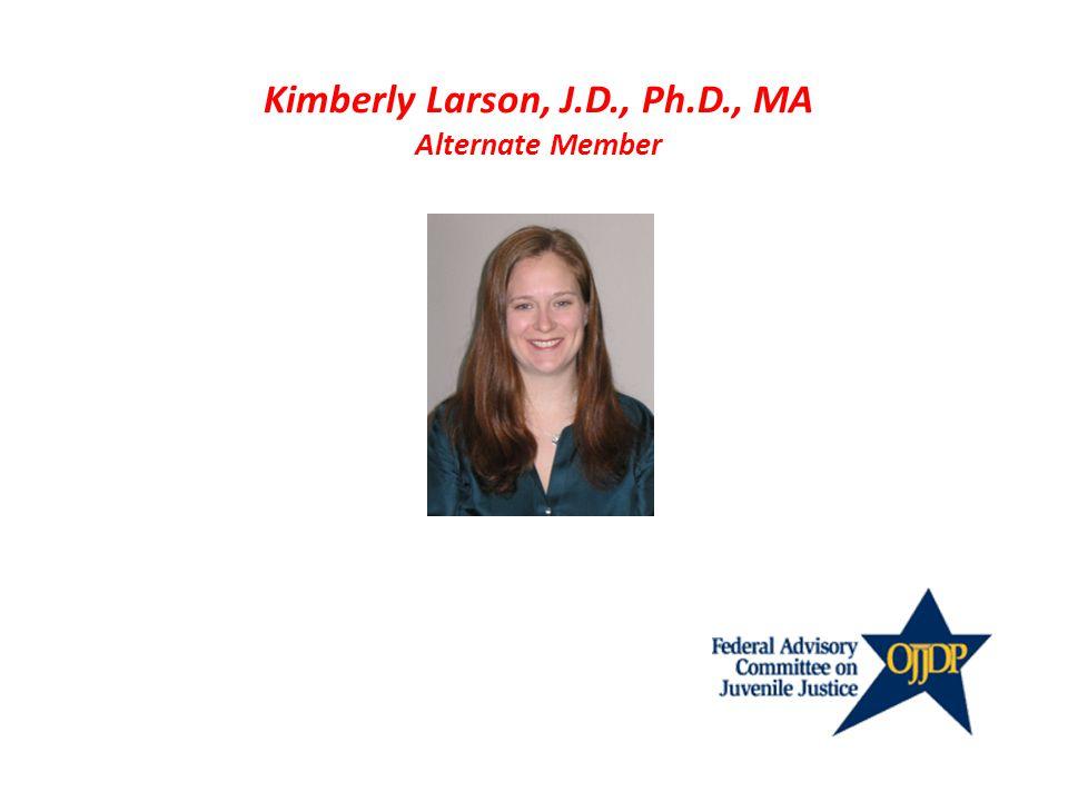 Kimberly Larson, J.D., Ph.D., MA Alternate Member