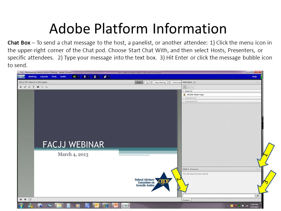 Adobe Platform Information Chat Box – To send a chat message to the host, a panelist, or another attendee: 1) Click the menu icon in the upper-right c