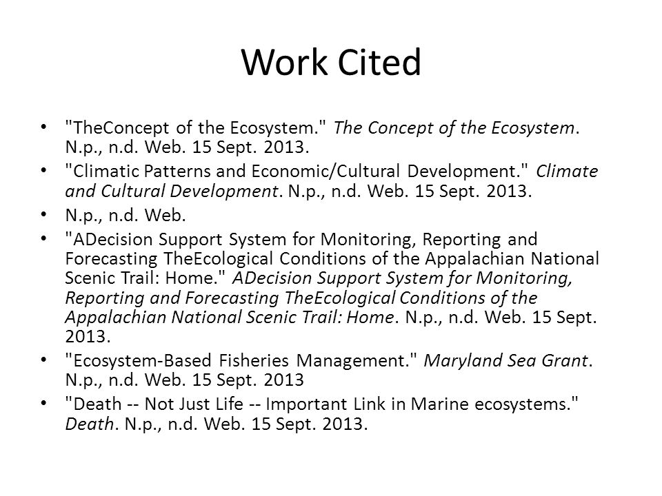 Work Cited TheConcept of the Ecosystem. The Concept of the Ecosystem.