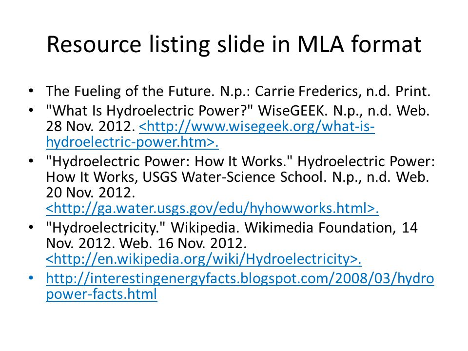Resource listing slide in MLA format The Fueling of the Future.