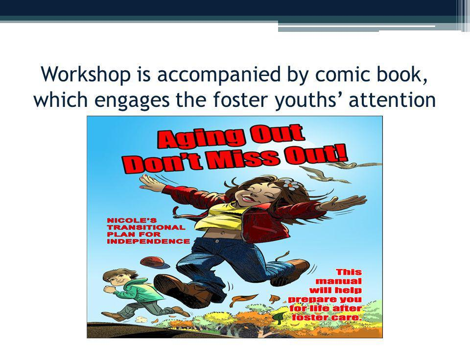 Workshop is accompanied by comic book, which engages the foster youths' attention