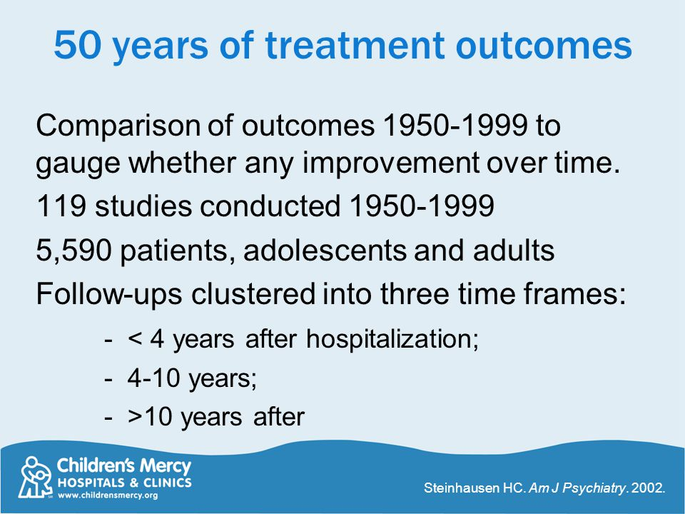 50 years of treatment outcomes Comparison of outcomes 1950-1999 to gauge whether any improvement over time. 119 studies conducted 1950-1999 5,590 pati