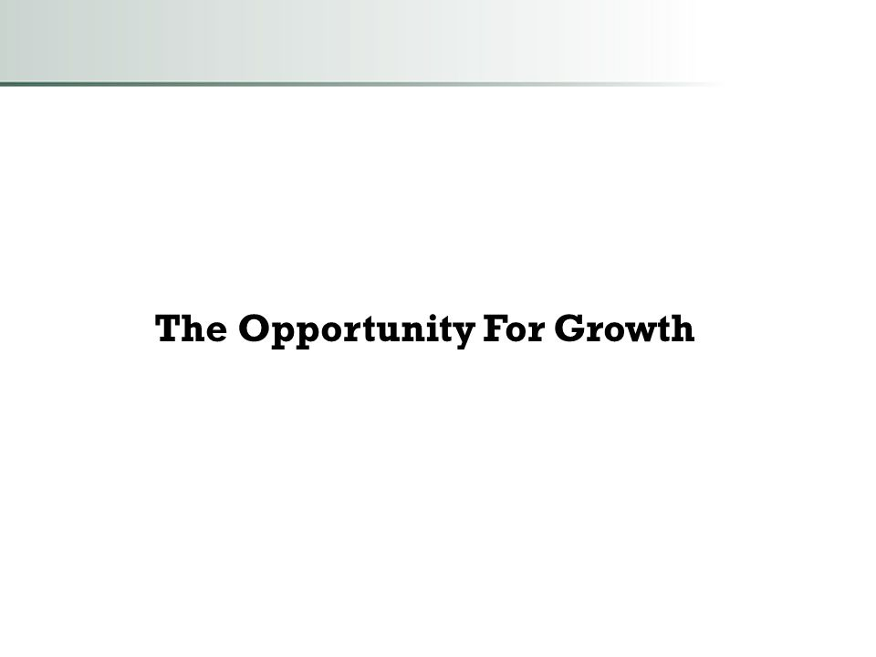 The Opportunity For Growth