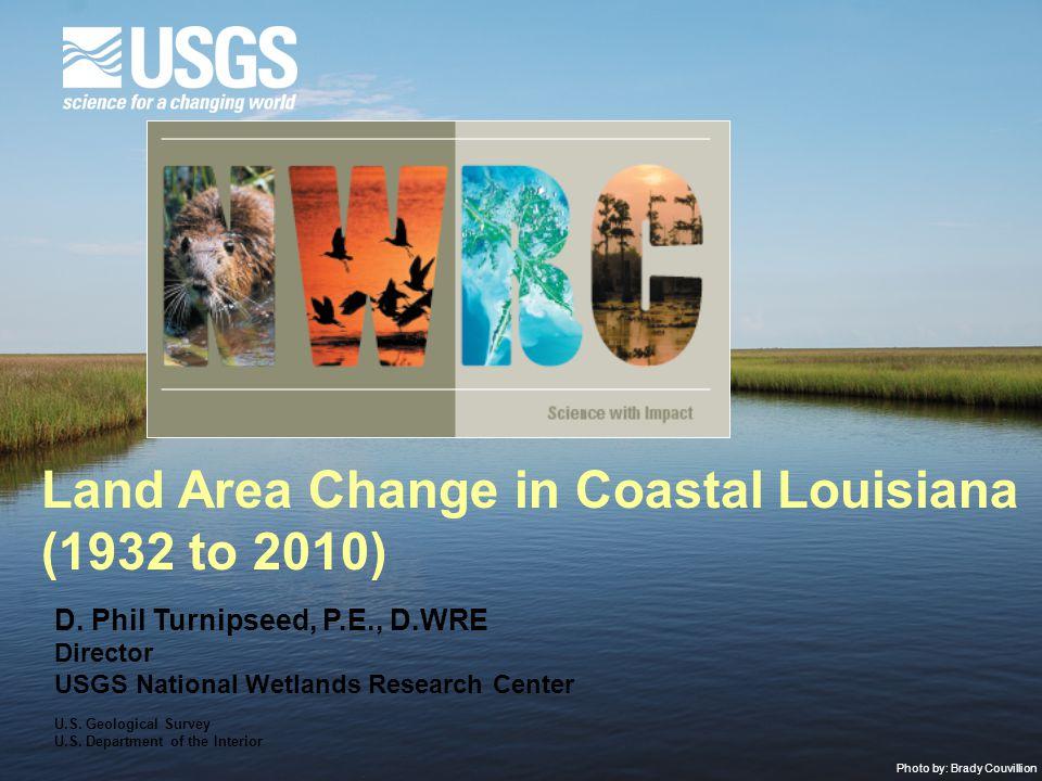 Photo by: Brady Couvillion Land Area Change in Coastal Louisiana (1932 to 2010) D.