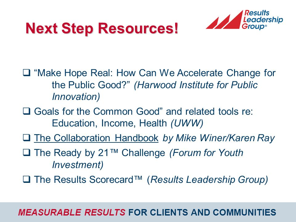 MEASURABLE RESULTS FOR CLIENTS AND COMMUNITIES Next Step Resources.