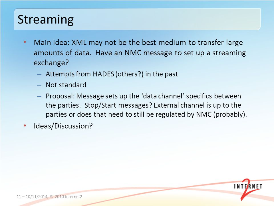 Main idea: XML may not be the best medium to transfer large amounts of data. Have an NMC message to set up a streaming exchange? – Attempts from HADES