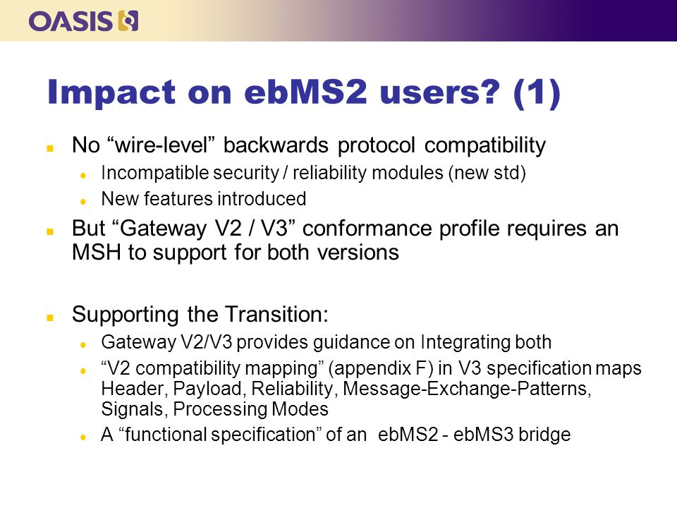 Impact on ebMS2 users.