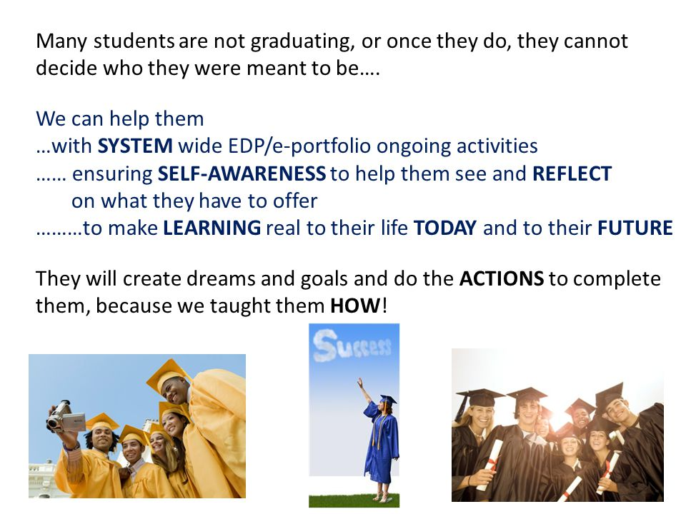 Many students are not graduating, or once they do, they cannot decide who they were meant to be….