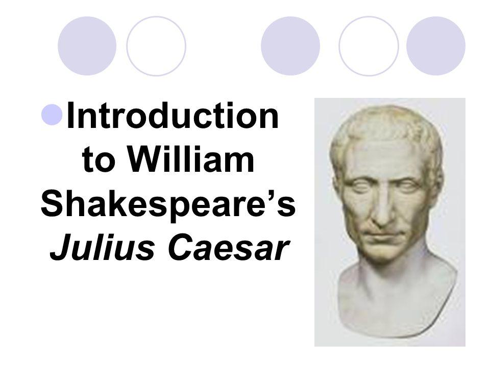 Introduction to William Shakespeare's Julius Caesar