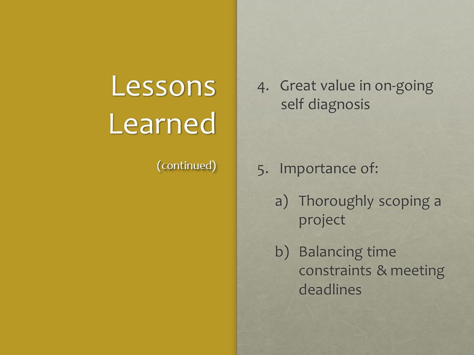 Lessons Learned 4. Great value in on-going self diagnosis 5.