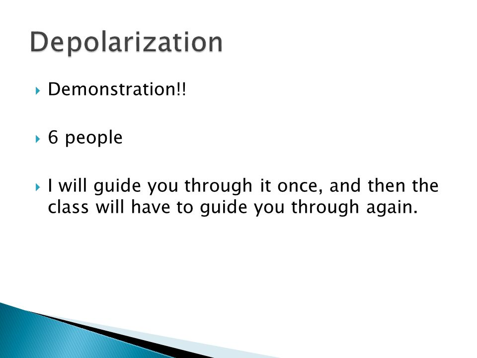  Demonstration!!  6 people  I will guide you through it once, and then the class will have to guide you through again.