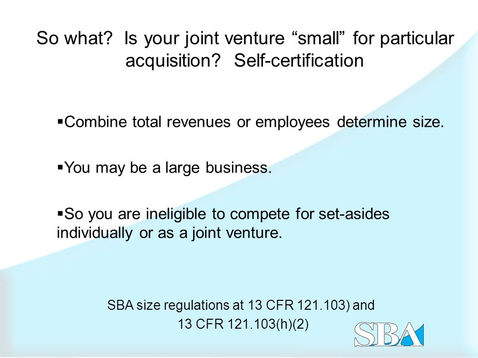 So what. Is your joint venture small for particular acquisition.