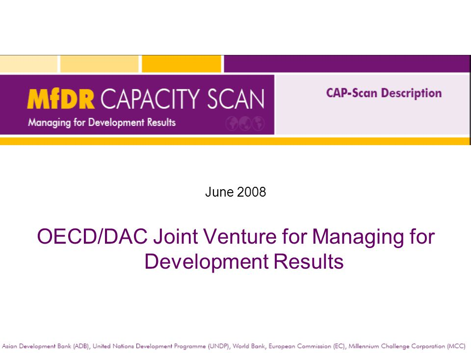 The CAP-Scan is an analytical framework and participatory process countries employ to assess and strengthen their MfDR capacities.