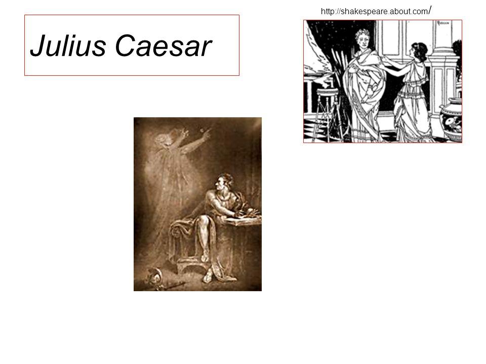 Julius Caesar http://shakespeare.about.com /