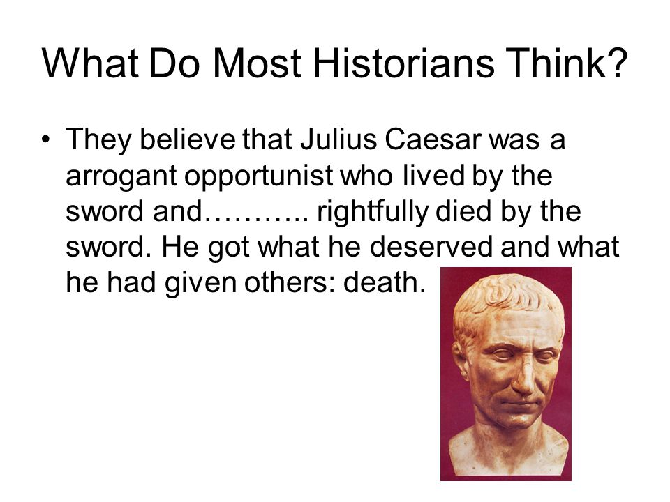 What Do Most Historians Think.