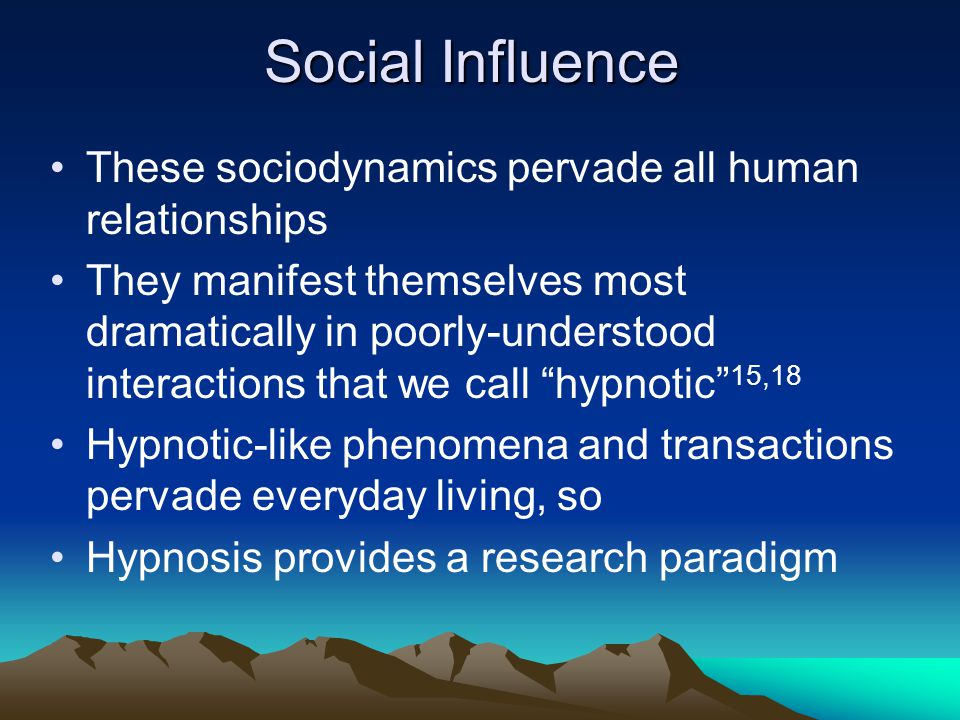 Social Influence These sociodynamics pervade all human relationships They manifest themselves most dramatically in poorly-understood interactions that