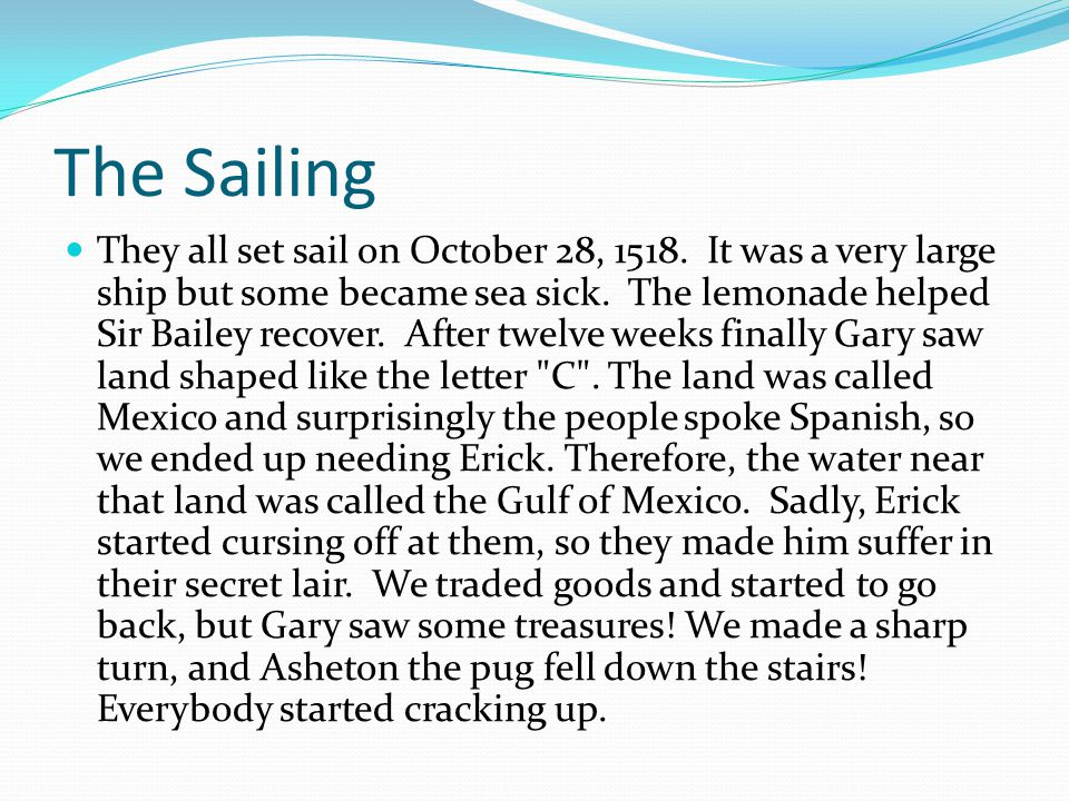The Sailing They all set sail on October 28, 1518.