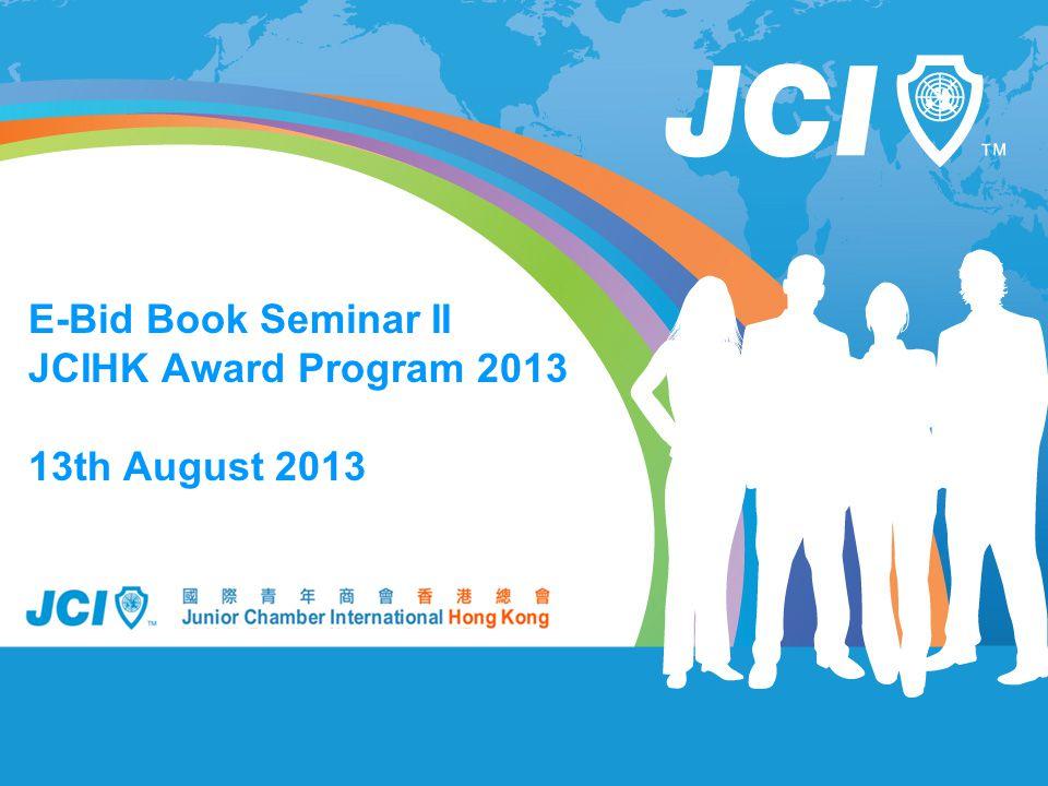 E-Bid Book Seminar II JCIHK Award Program 2013 13th August 2013