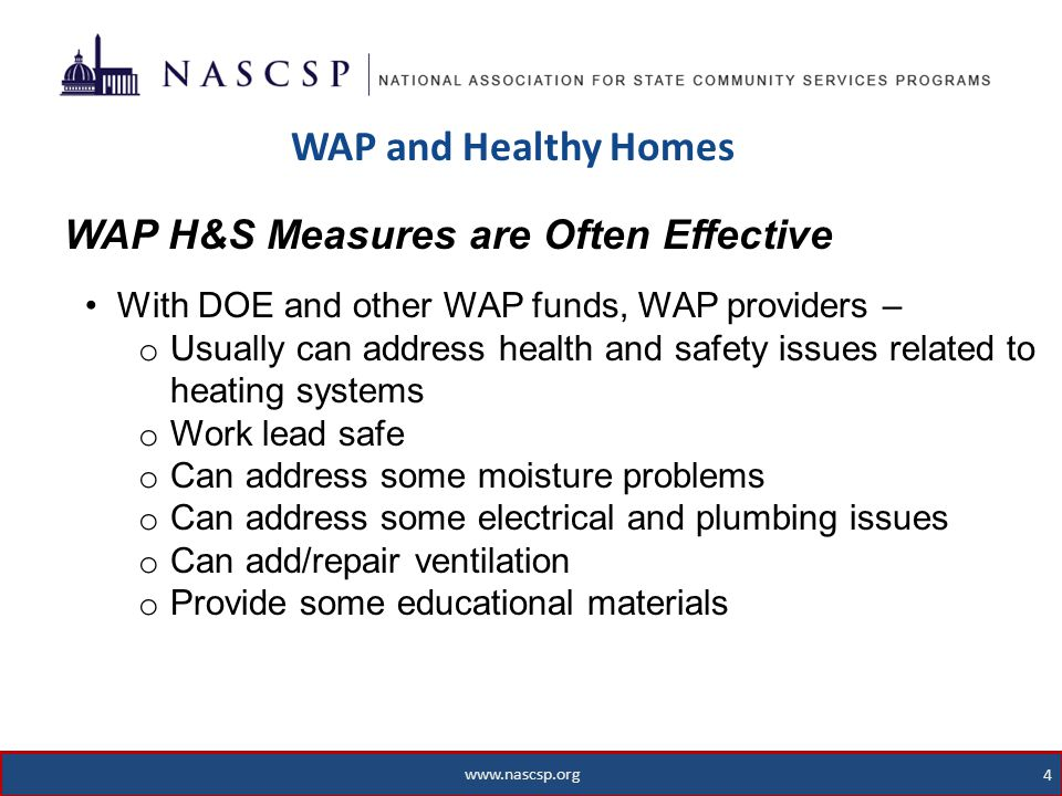 www.nascsp.org 5 WAP and Healthy Homes 5 www.nascsp.org Unsafe heating system problems – WAP would typically address