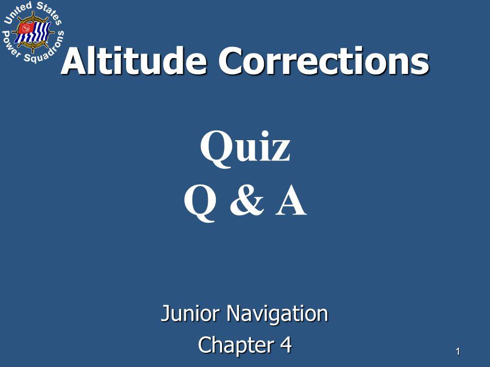 1 Altitude Corrections Quiz Q & A Junior Navigation Chapter 4