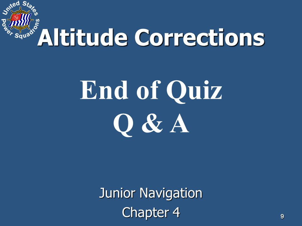 9 Altitude Corrections End of Quiz Q & A Junior Navigation Chapter 4