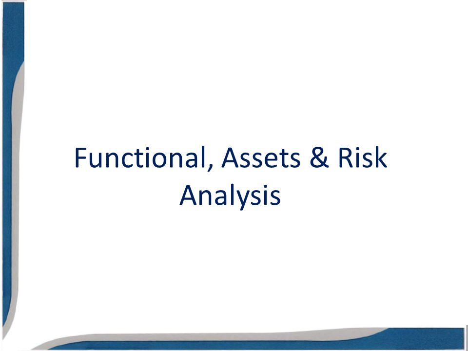 Functional, Assets & Risk Analysis