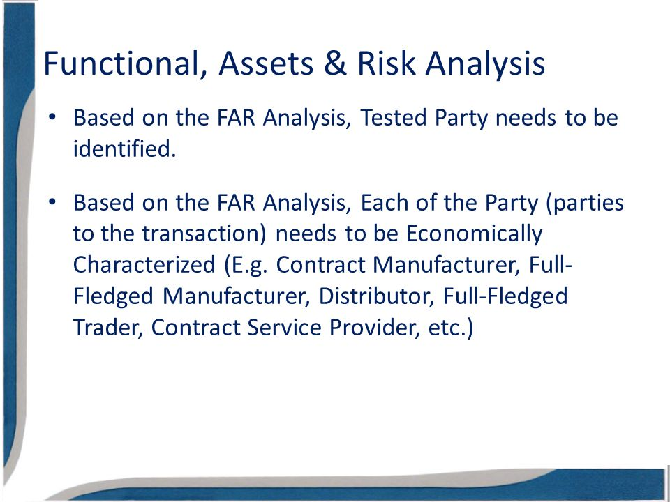 Based on the FAR Analysis, Tested Party needs to be identified.