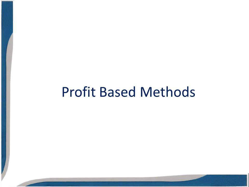 Profit Based Methods