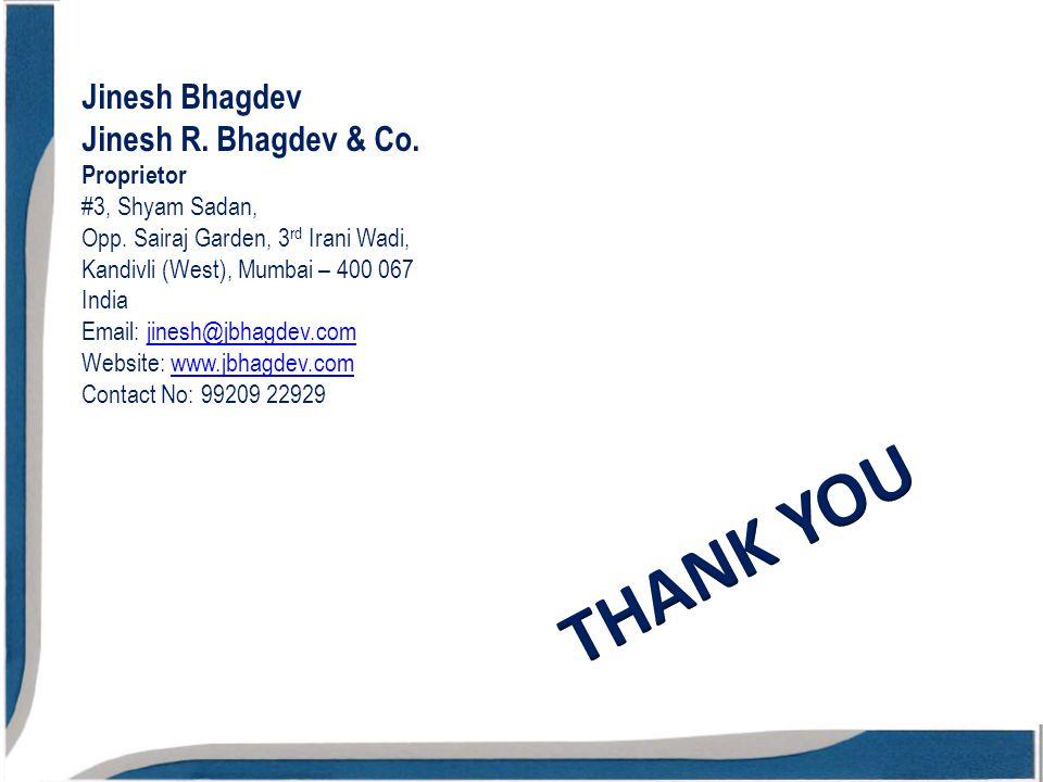 Jinesh Bhagdev Jinesh R. Bhagdev & Co. Proprietor #3, Shyam Sadan, Opp.