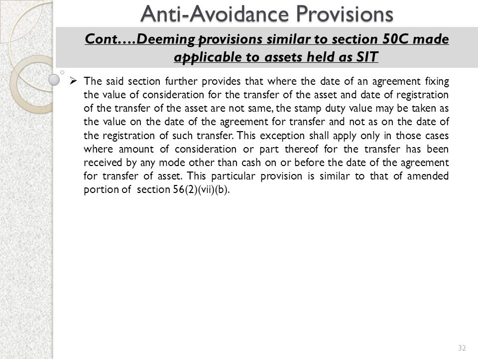 32 Anti-Avoidance Provisions Cont….Deeming provisions similar to section 50C made applicable to assets held as SIT  The said section further provides