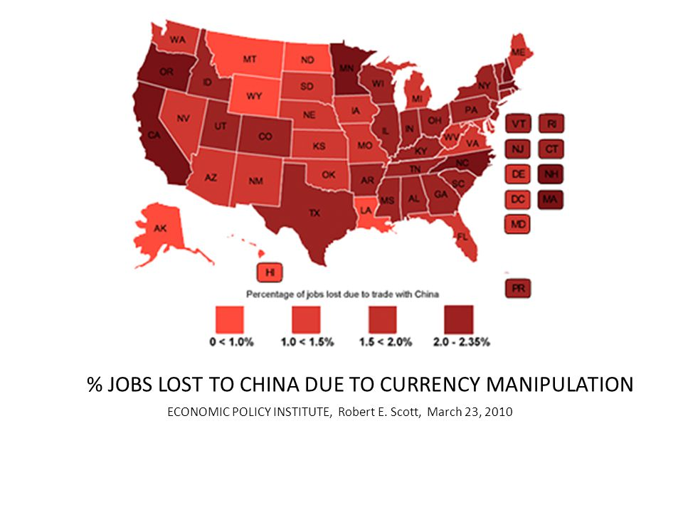 % JOBS LOST TO CHINA DUE TO CURRENCY MANIPULATION ECONOMIC POLICY INSTITUTE, Robert E.