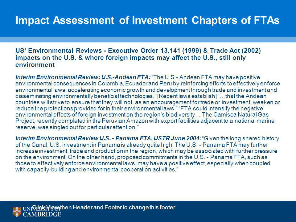 Impact Assessment of Investment Chapters of FTAs US' Environmental Reviews - Executive Order 13.141 (1999) & Trade Act (2002) impacts on the U.S.