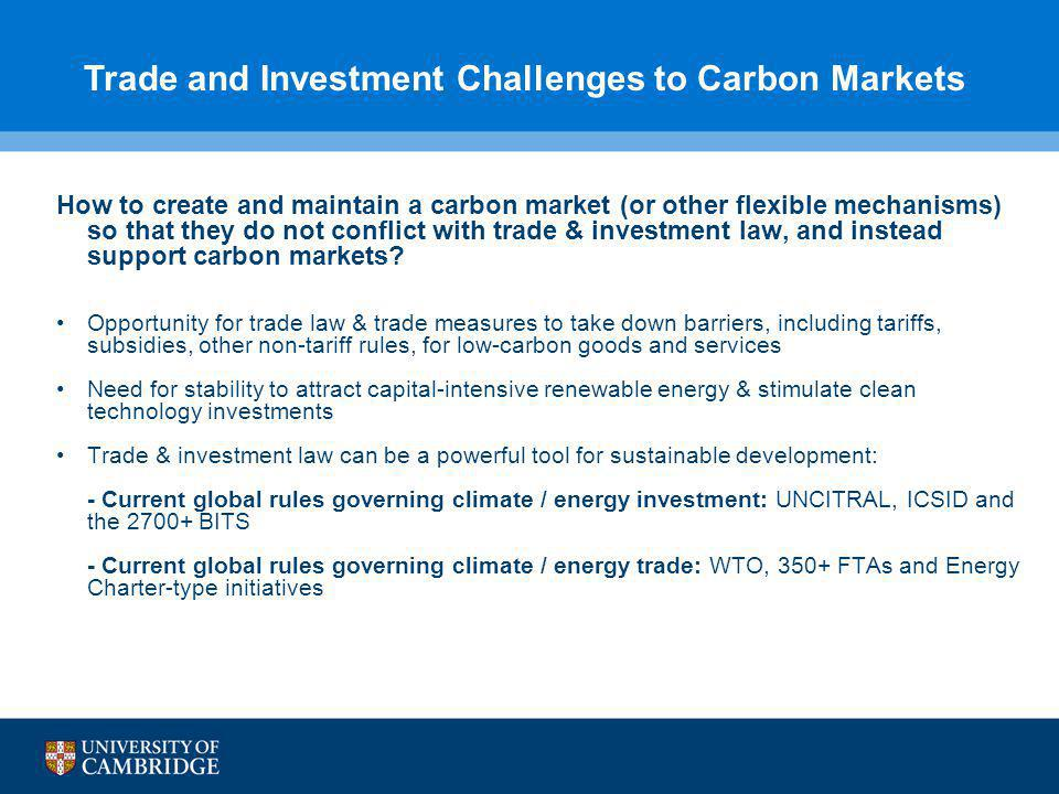 8 How to create and maintain a carbon market (or other flexible mechanisms) so that they do not conflict with trade & investment law, and instead support carbon markets.