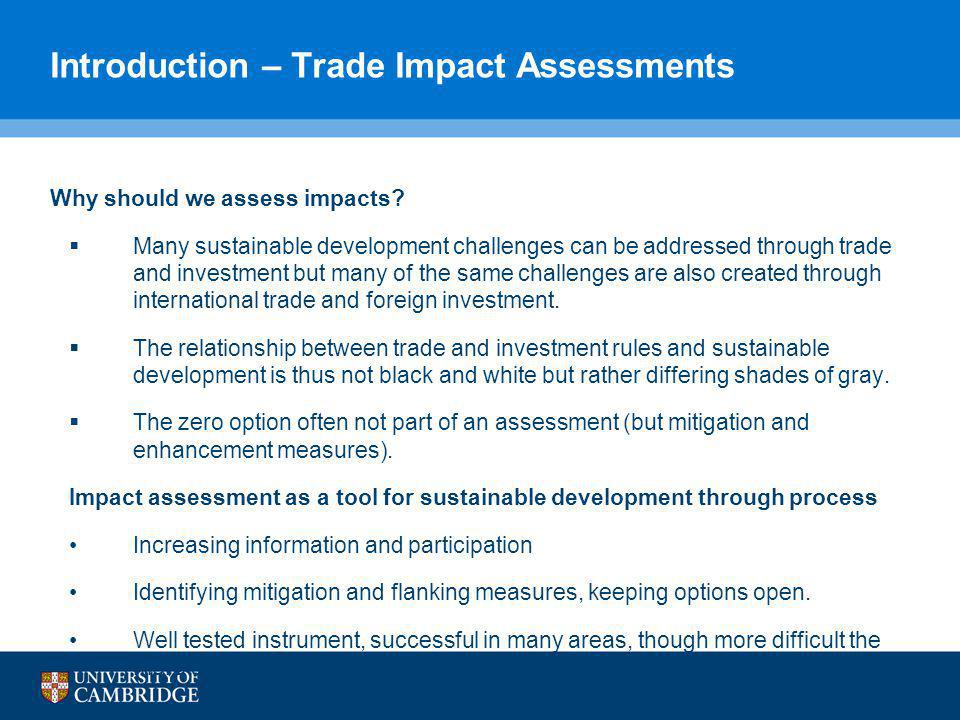 Trade Impact Assessments and Carbon Markets Canada's Environmental Assessments – 1999 & 2001 Cabinet Directives EAs focus on environment, limited to Canadian impacts, carried out by government with public comment period.