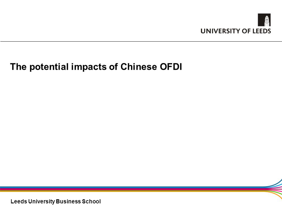 Leeds University Business School The potential impacts of Chinese OFDI