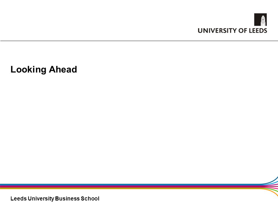 Leeds University Business School Looking Ahead