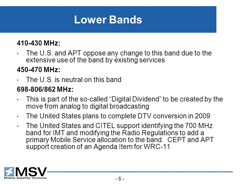 - 5 - Lower Bands 410-430 MHz: The U.S.