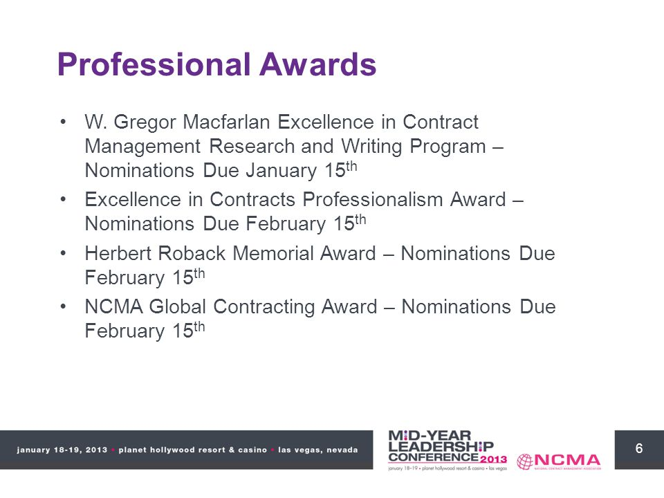 6 Professional Awards W. Gregor Macfarlan Excellence in Contract Management Research and Writing Program – Nominations Due January 15 th Excellence in