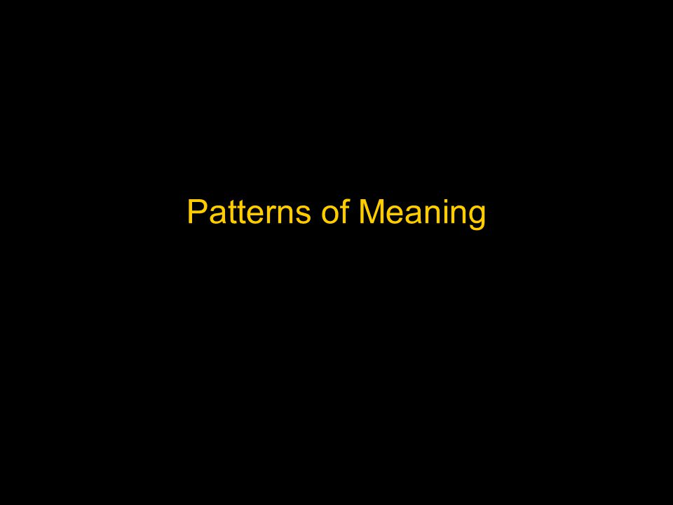 Patterns of Meaning