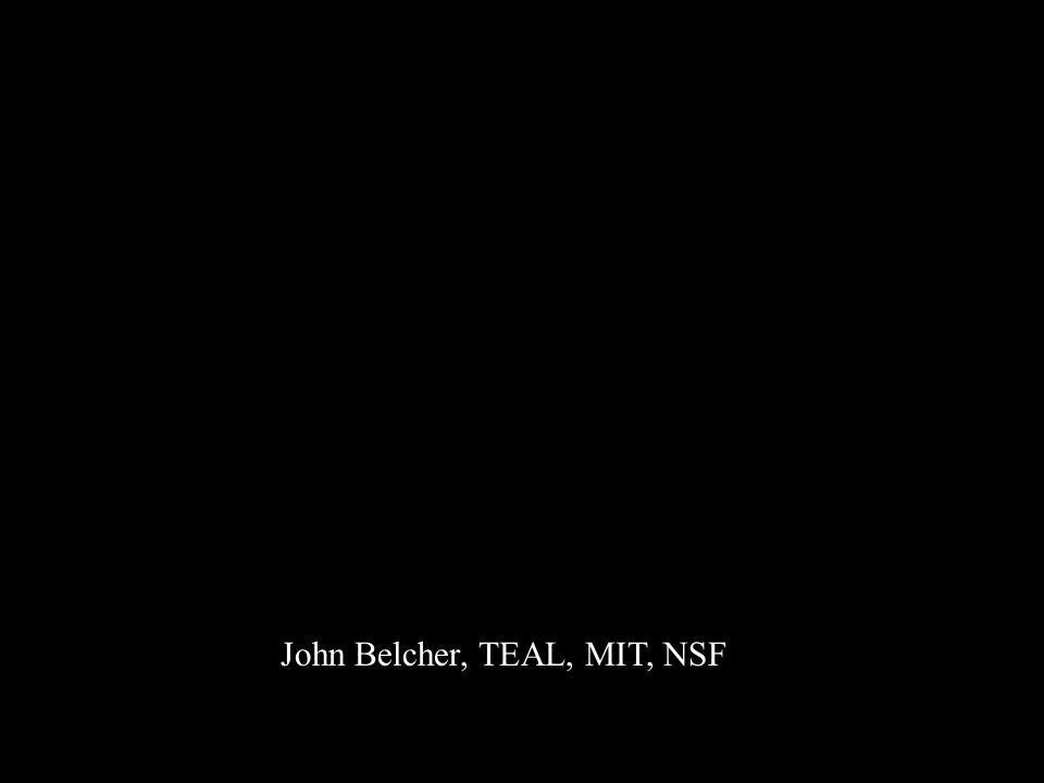 John Belcher, TEAL, MIT, NSF