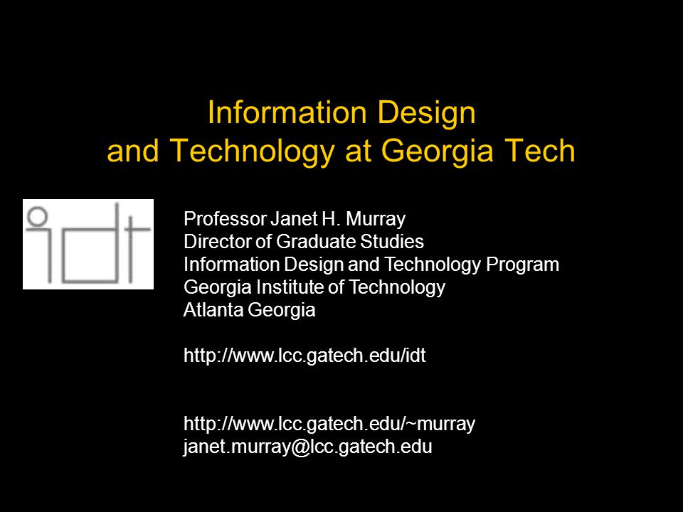 Information Design and Technology at Georgia Tech Professor Janet H.