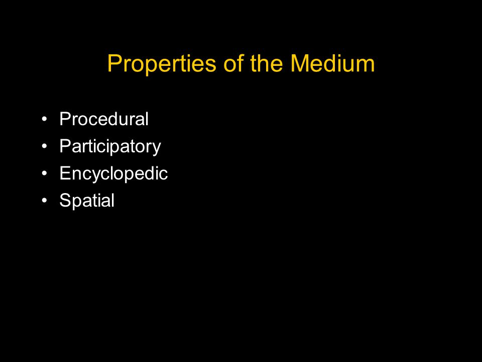Properties of the Medium Procedural Participatory Encyclopedic Spatial