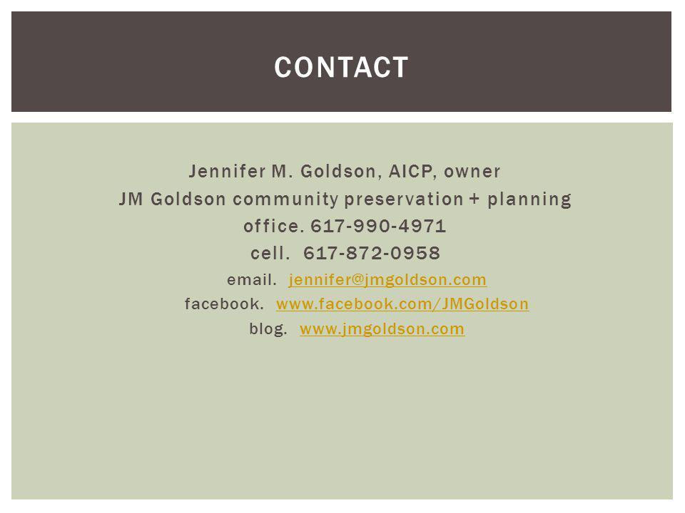 Jennifer M. Goldson, AICP, owner JM Goldson community preservation + planning office. 617-990-4971 cell. 617-872-0958 email. jennifer@jmgoldson.comjen