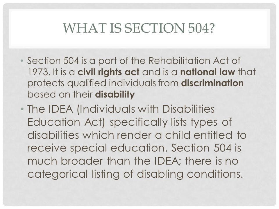 WHAT IS SECTION 504. Section 504 is a part of the Rehabilitation Act of 1973.