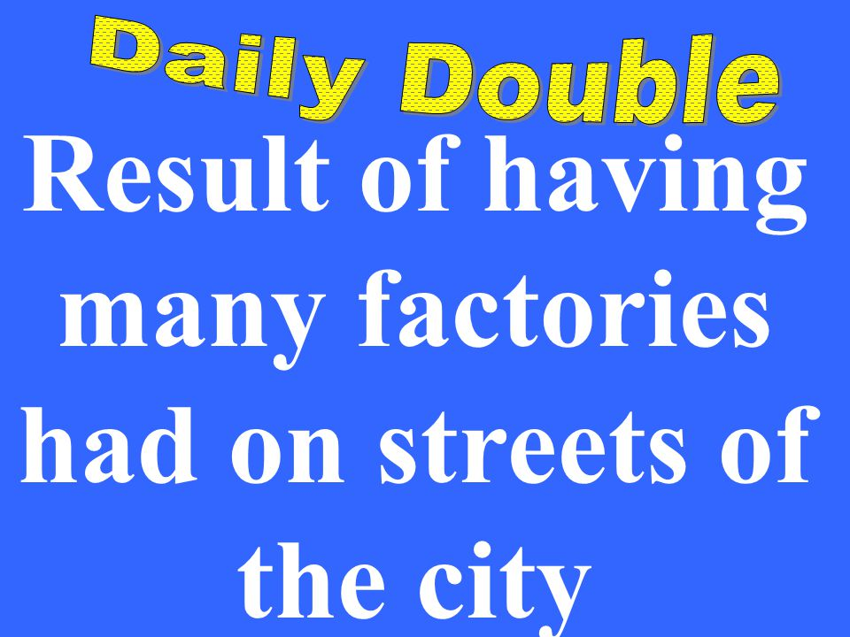 Result of having many factories had on streets of the city