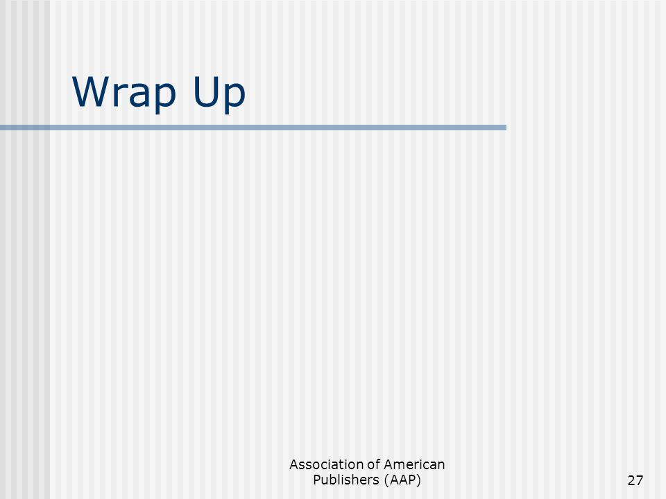 Association of American Publishers (AAP)27 Wrap Up