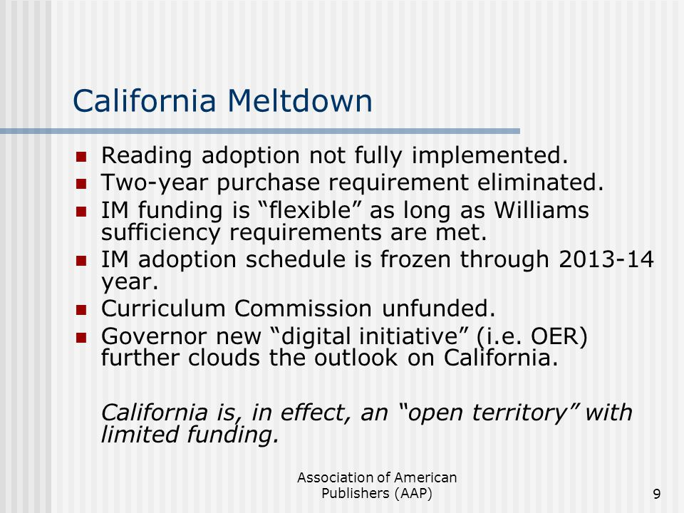 Association of American Publishers (AAP)9 California Meltdown Reading adoption not fully implemented.