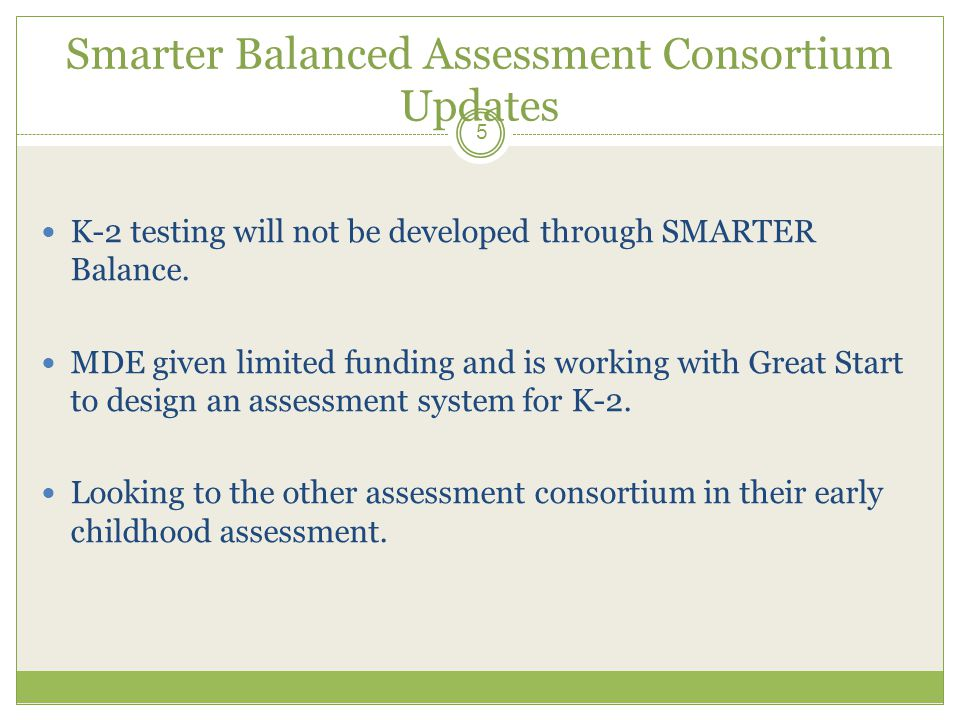 Smarter Balanced Assessment Consortium Updates Language Standards: Not a test of vocabulary memorization  Word analysis skills  Close reading  Determining meanings in context  Interpret figurative uses of language 6